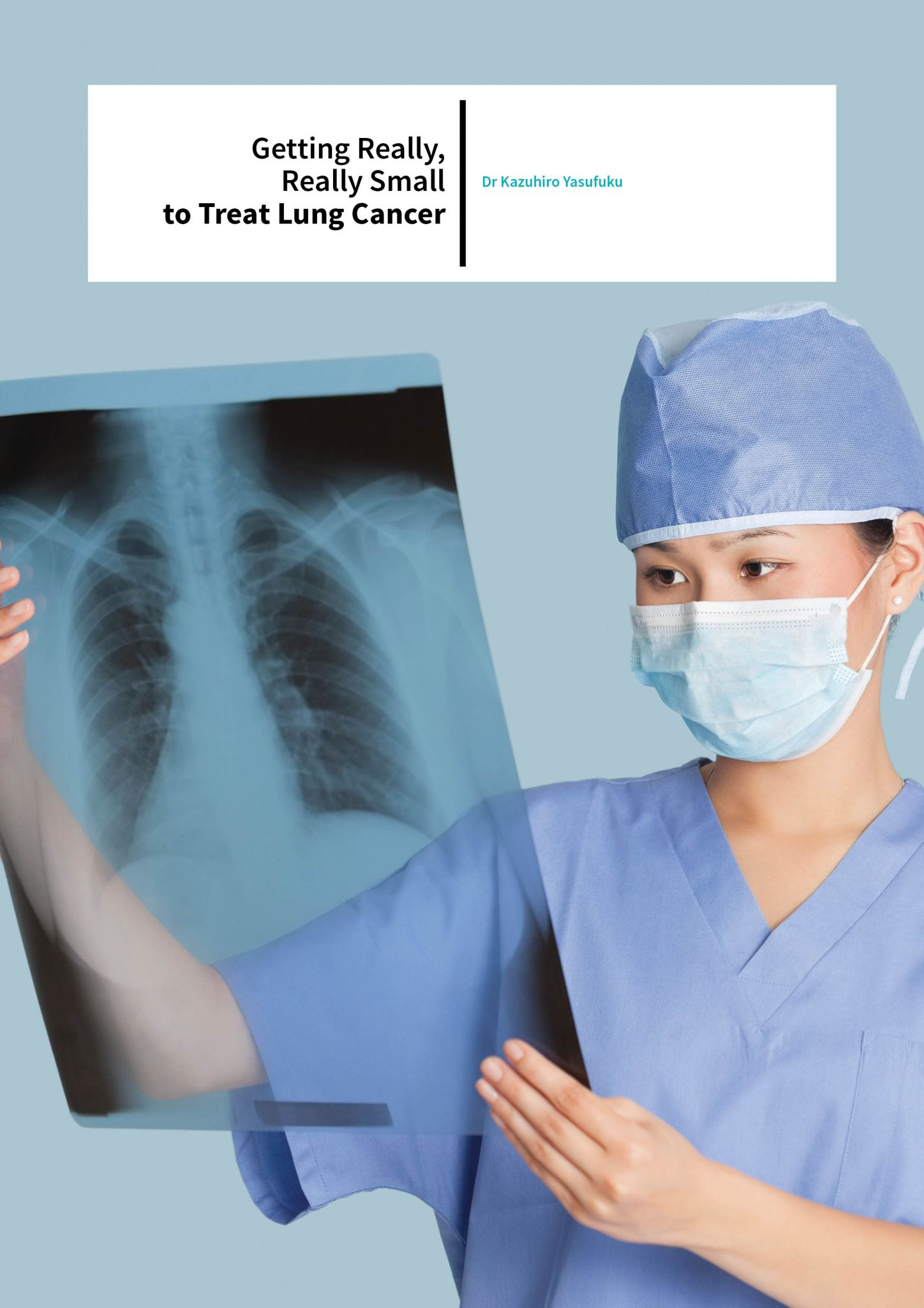 Dr Kazuhiro Yasufuku – Getting Really, Really Small to Treat Lung Cancer