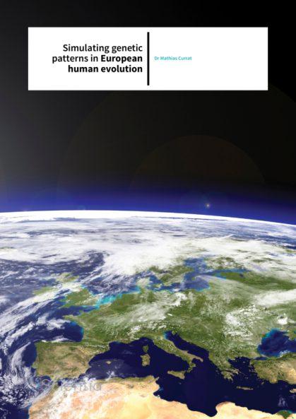 Dr Mathias Currat – Simulating genetic patterns in European human evolution