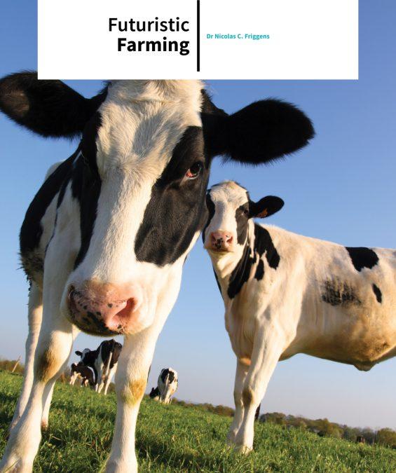 Dr Nicolas C. Friggens – Futuristic Farming