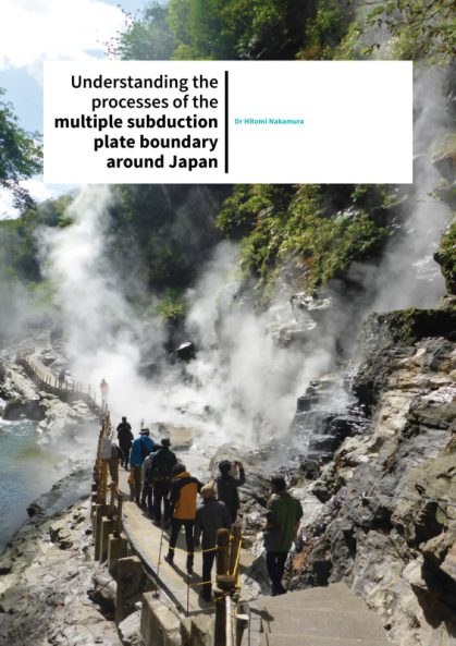 Dr Hitomi Nakamura – Understanding The Processes Of The Multiple Subduction Plate Boundary Around Japan