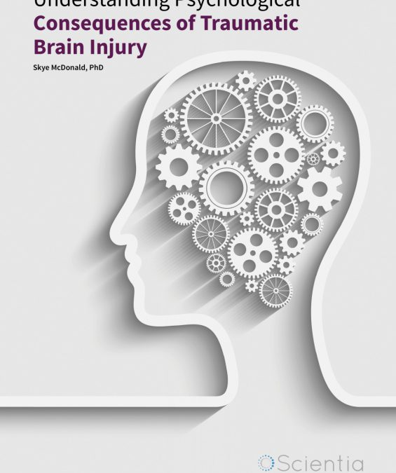 Skye McDonald, PhD – Understanding Psychological Consequences of Traumatic Brain Injury
