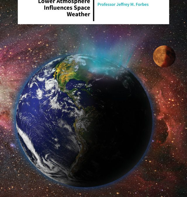 Professor Jeffrey Forbes – Exploring How the Lower Atmosphere Influences Space Weather