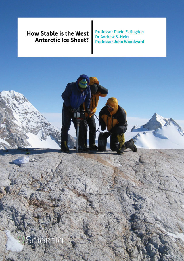 Professor David Sugden, Dr Andrew Hein and Professor John Woodward – How Stable is the West Antarctic Ice Sheet?