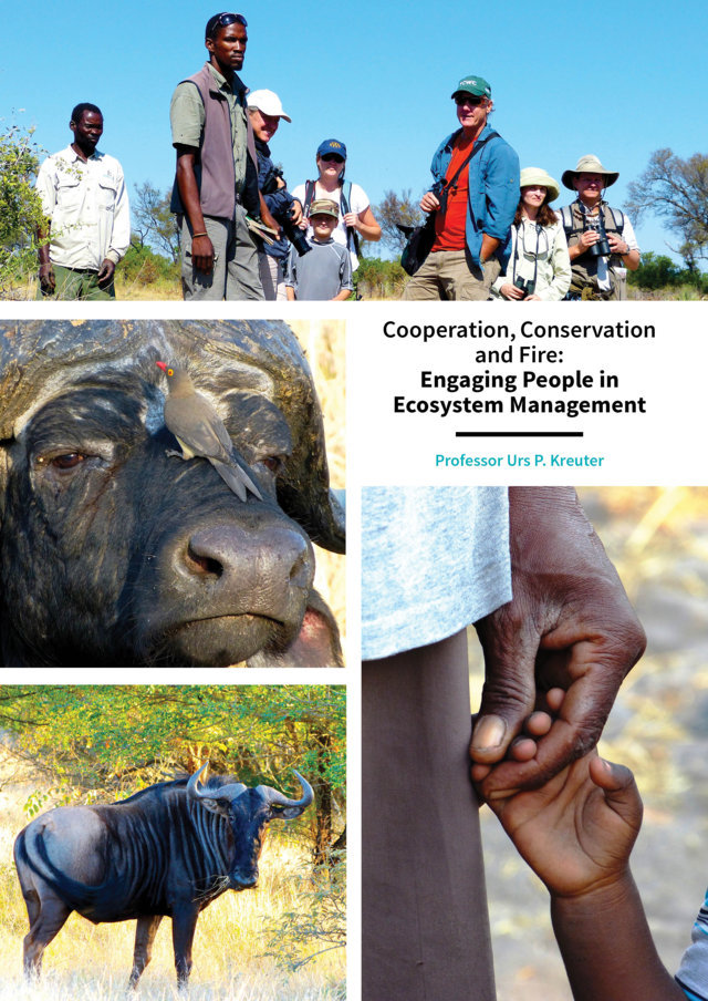 Professor Urs Kreuter – Cooperation, Conservation And Fire: Engaging People In Ecosystem Management