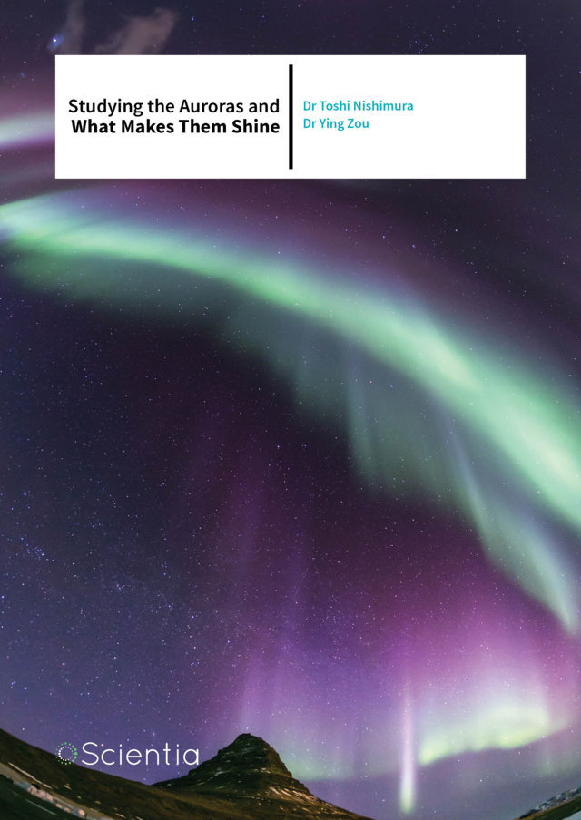 Dr Yukitoshi Nishimura & Dr Ying Zou – Studying the Auroras and What Makes Them Shine
