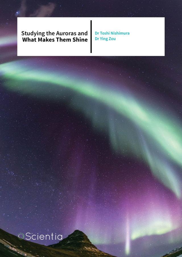Dr Yukitoshi Nishimura & Dr Ying Zou – Studying The Auroras And What Makes Them Shine