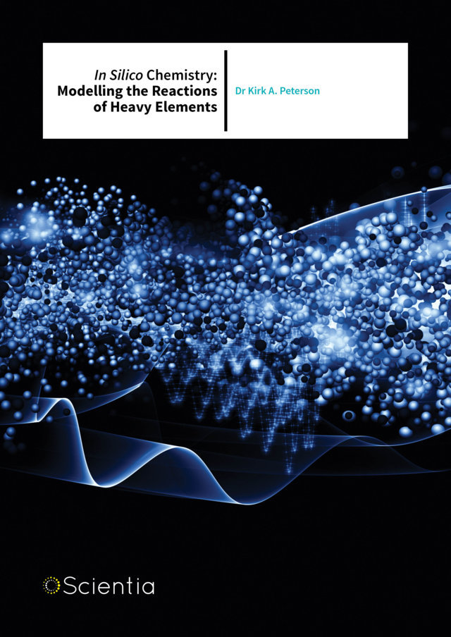 Dr Kirk Peterson – In Silico Chemistry: Modelling the Reactions of Heavy Elements