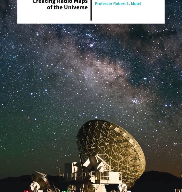 Dr Robert Mutel – Creating Radio Maps of the Universe