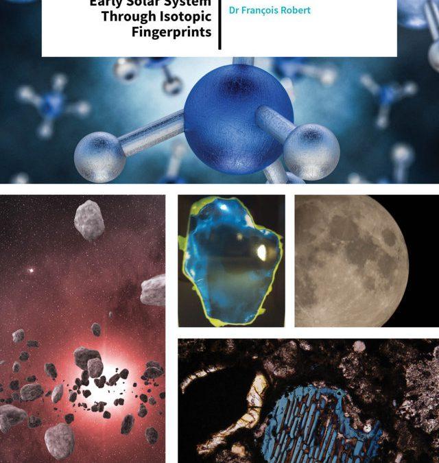 Dr François Robert – Understanding The Early Solar System Through Isotopic Fingerprints