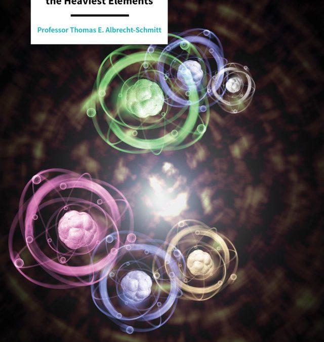Professor Thomas Albrecht-Schmitt – The Exotic Chemistry Of The Heaviest Elements