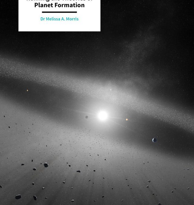 Dr Melissa Morris – Refining the Theories of Planet Formation