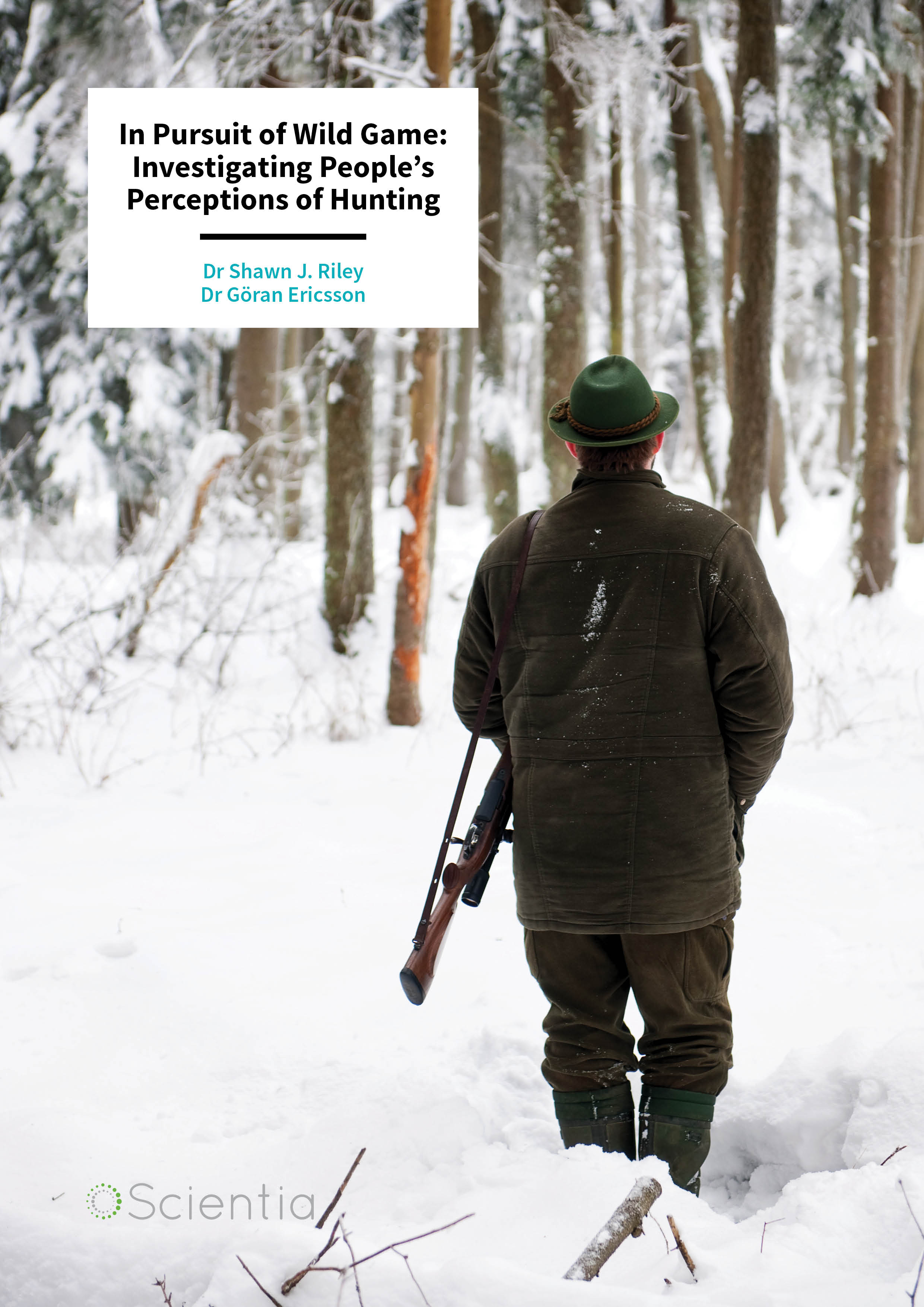 Dr Shawn Riley | Dr Göran Ericsson – In Pursuit of Wild Game: Investigating People's Perceptions of Hunting