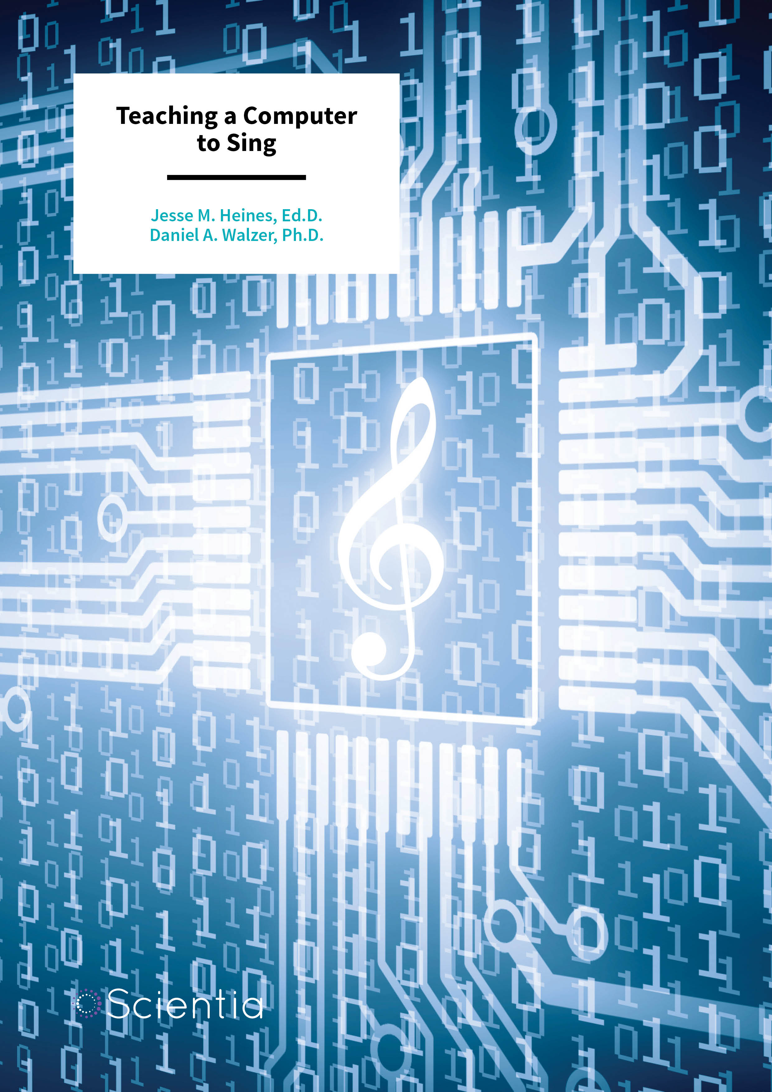 Jesse M. Heines | Daniel A. Walzer – Teaching a Computer to Sing