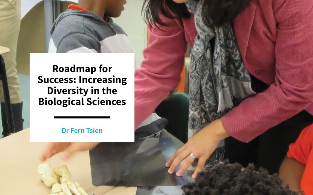Dr Fern Tsien – Roadmap for Success: Increasing Diversity in the Biological Sciences