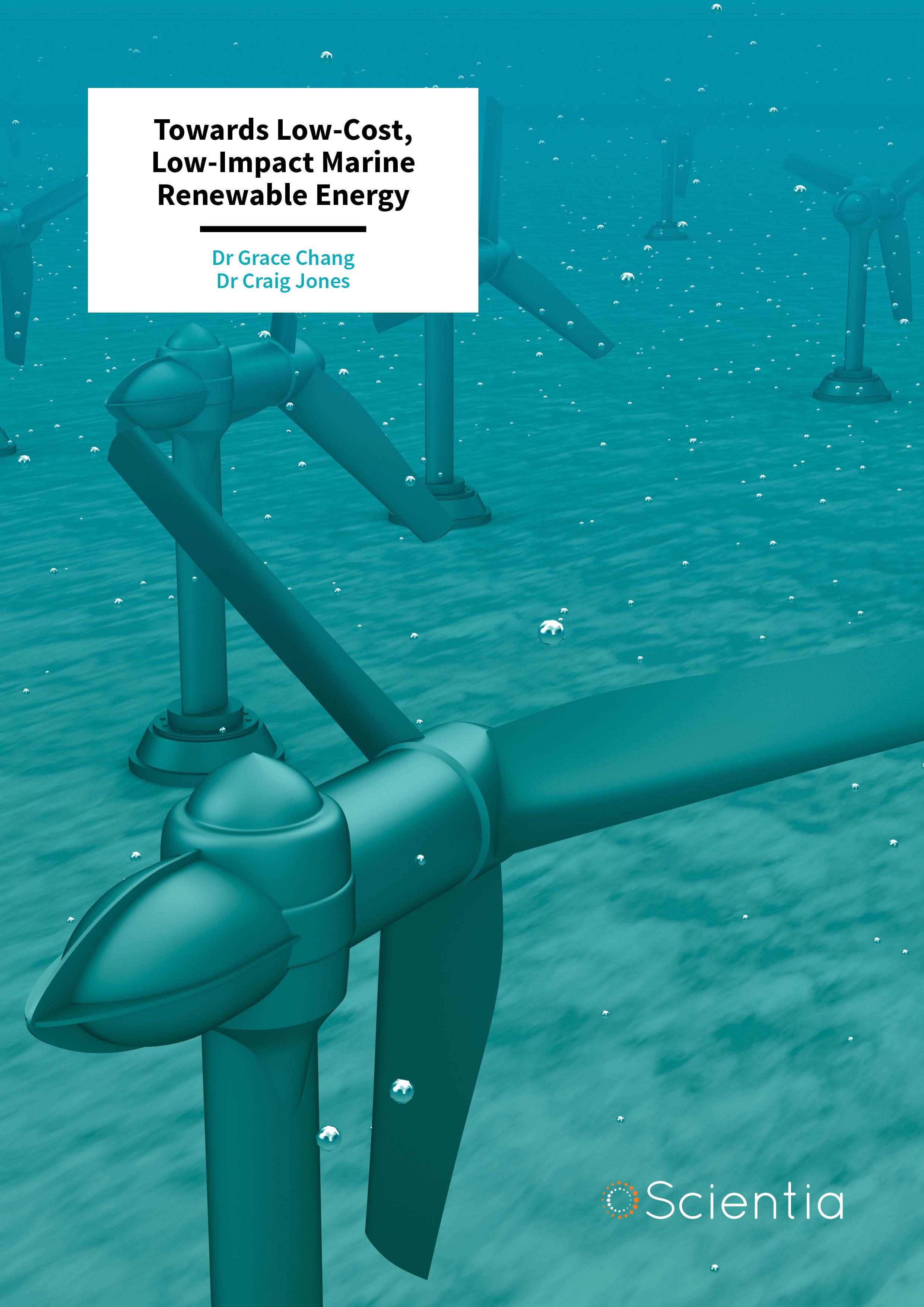 Dr Grace Chang | Dr Craig Jones  – Towards Low-Cost, Low-Impact Marine Renewable Energy