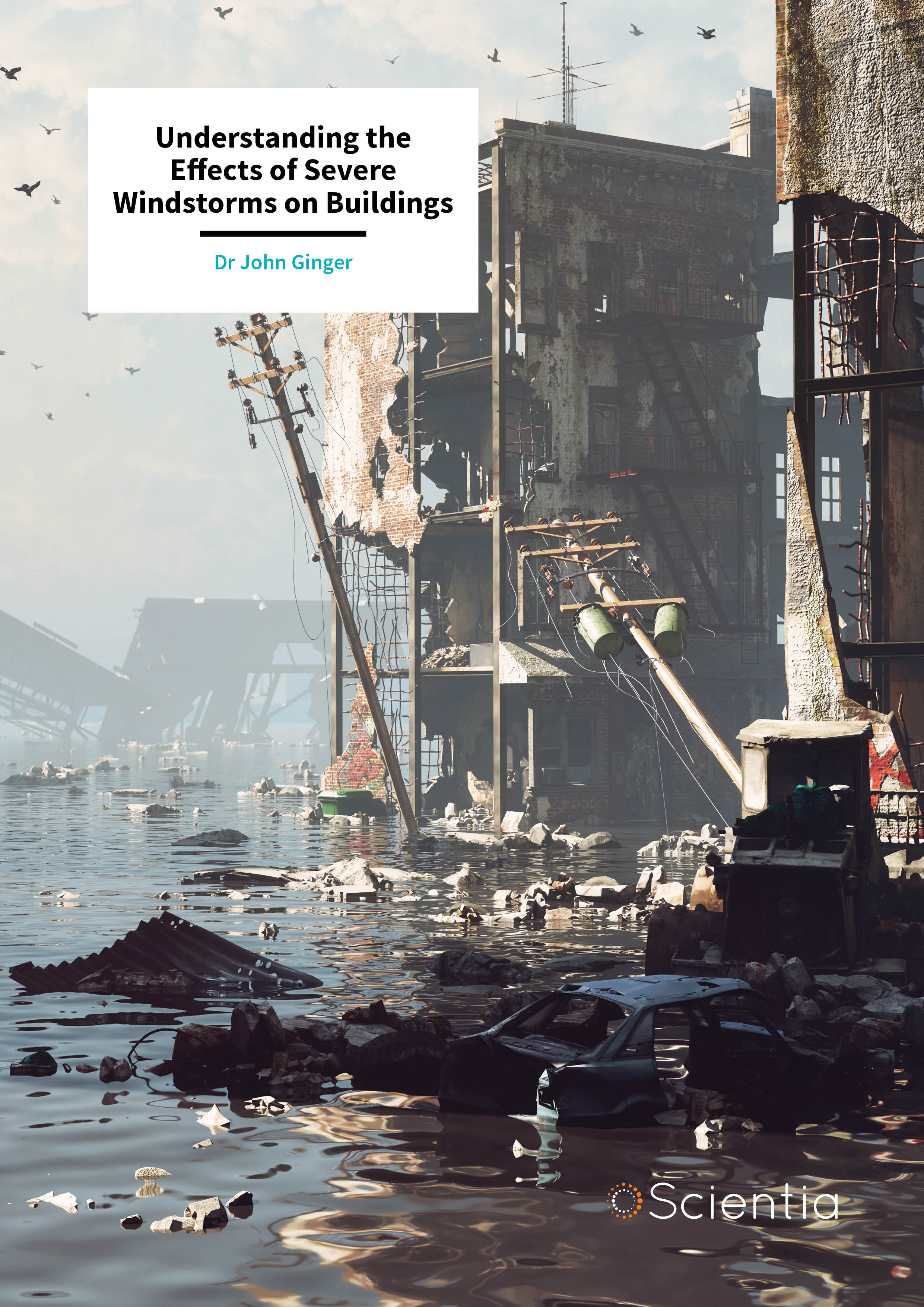 Dr John Ginger – Understanding the Effects of Severe Windstorms on Buildings