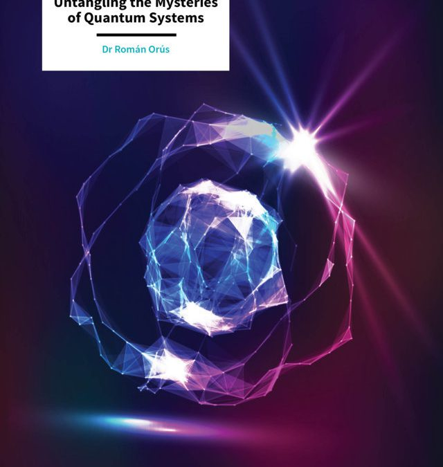 Dr Román Orús – Tensor Networks: Untangling the Mysteries of Quantum Systems