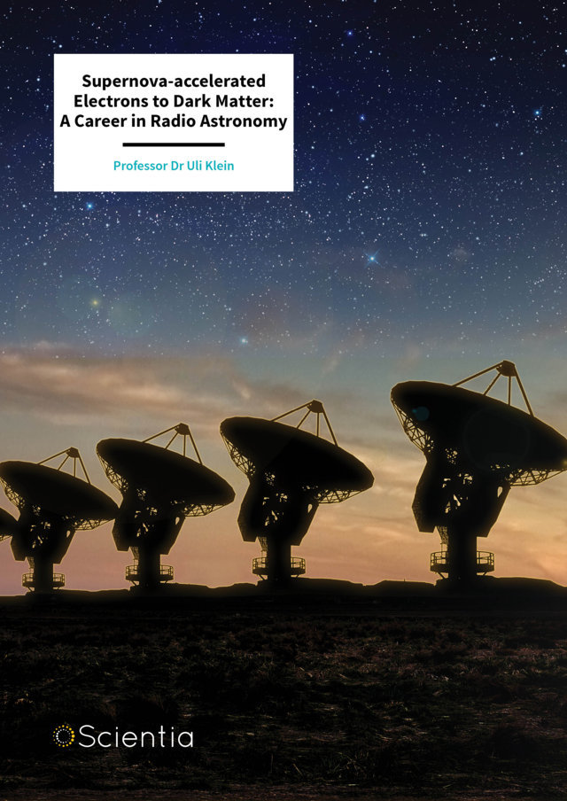 Dr Uli Klein – Supernova-accelerated Electrons to Dark Matter: A Career in Radio Astronomy