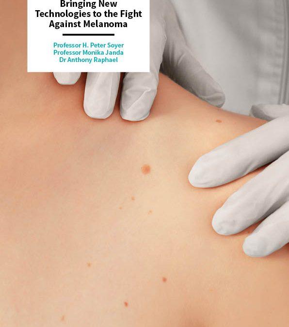 Professor H. Peter Soyer | Professor Monika Janda | Dr Anthony Raphael – Bringing New Technologies to the Fight Against Melanoma