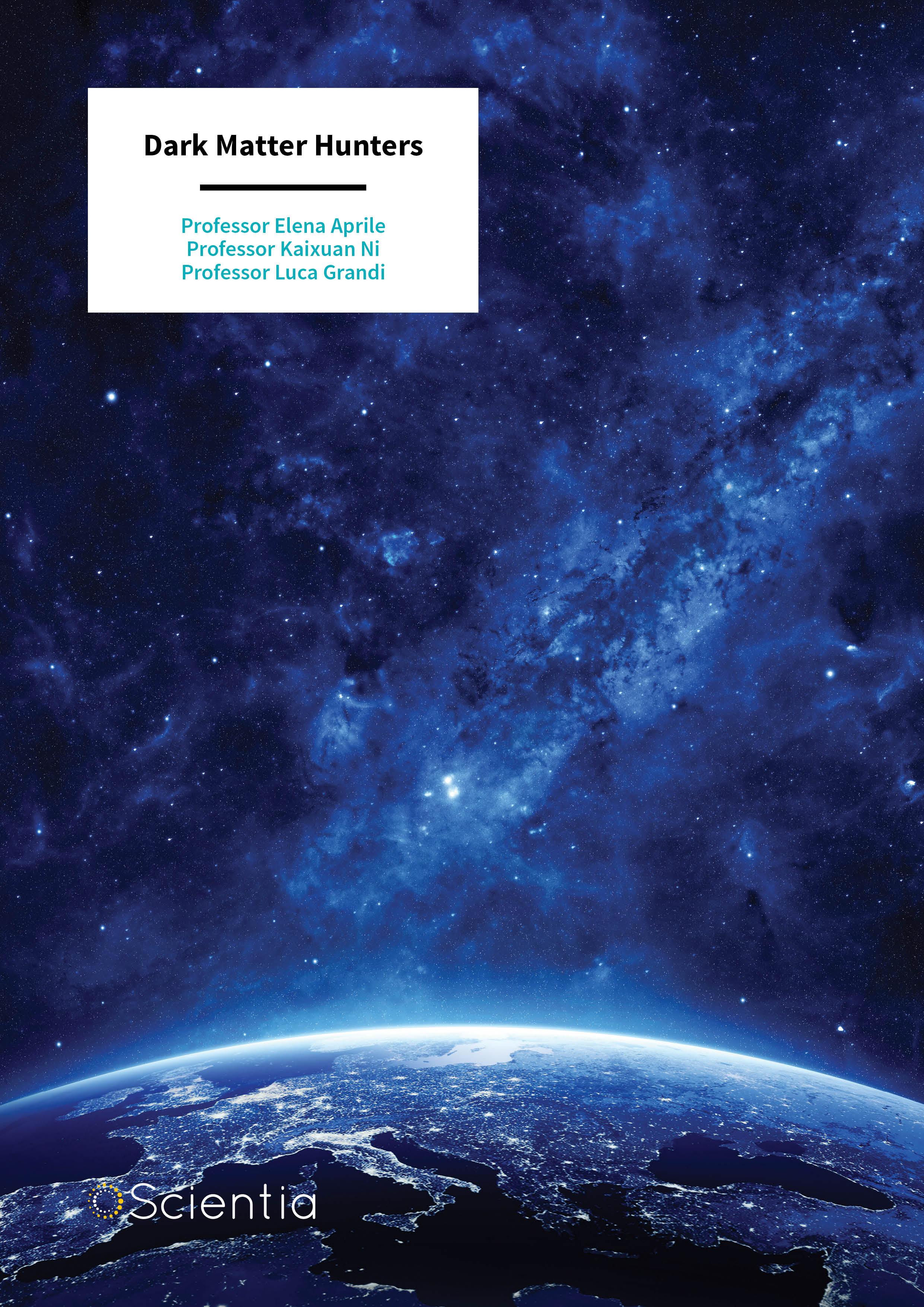 Professor Elena Aprile | Drs Kaixuan Ni | Luca Grandi – Dark Matter Hunters