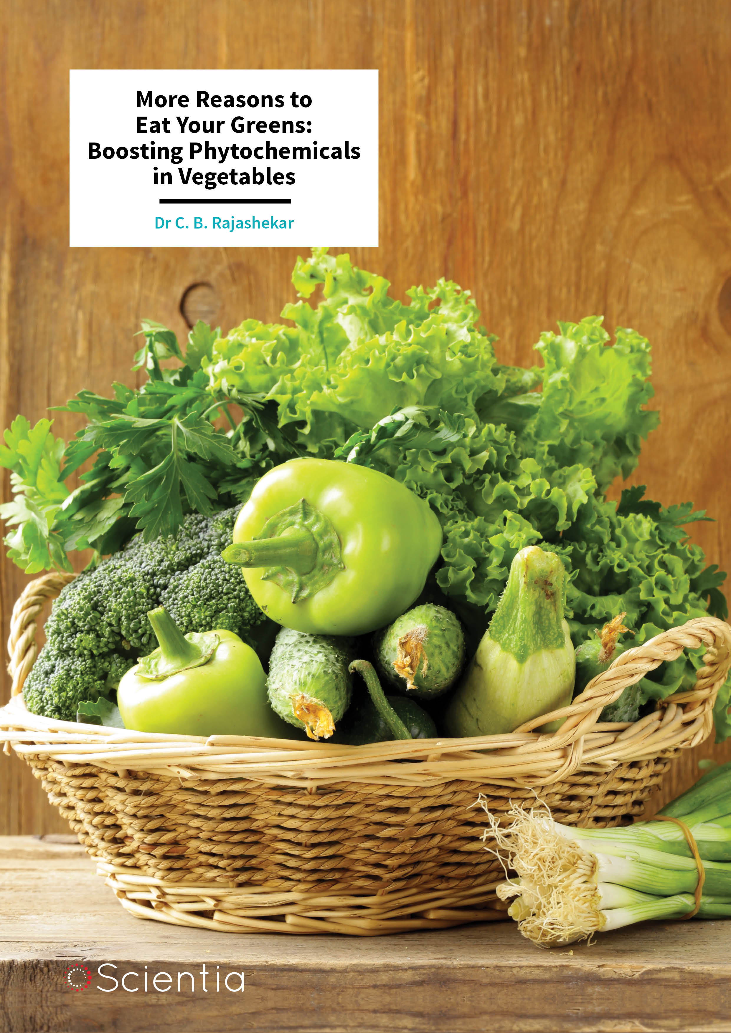 Dr C. B. Rajashekar – More Reasons to Eat Your Greens: Boosting Phytochemicals in Vegetables