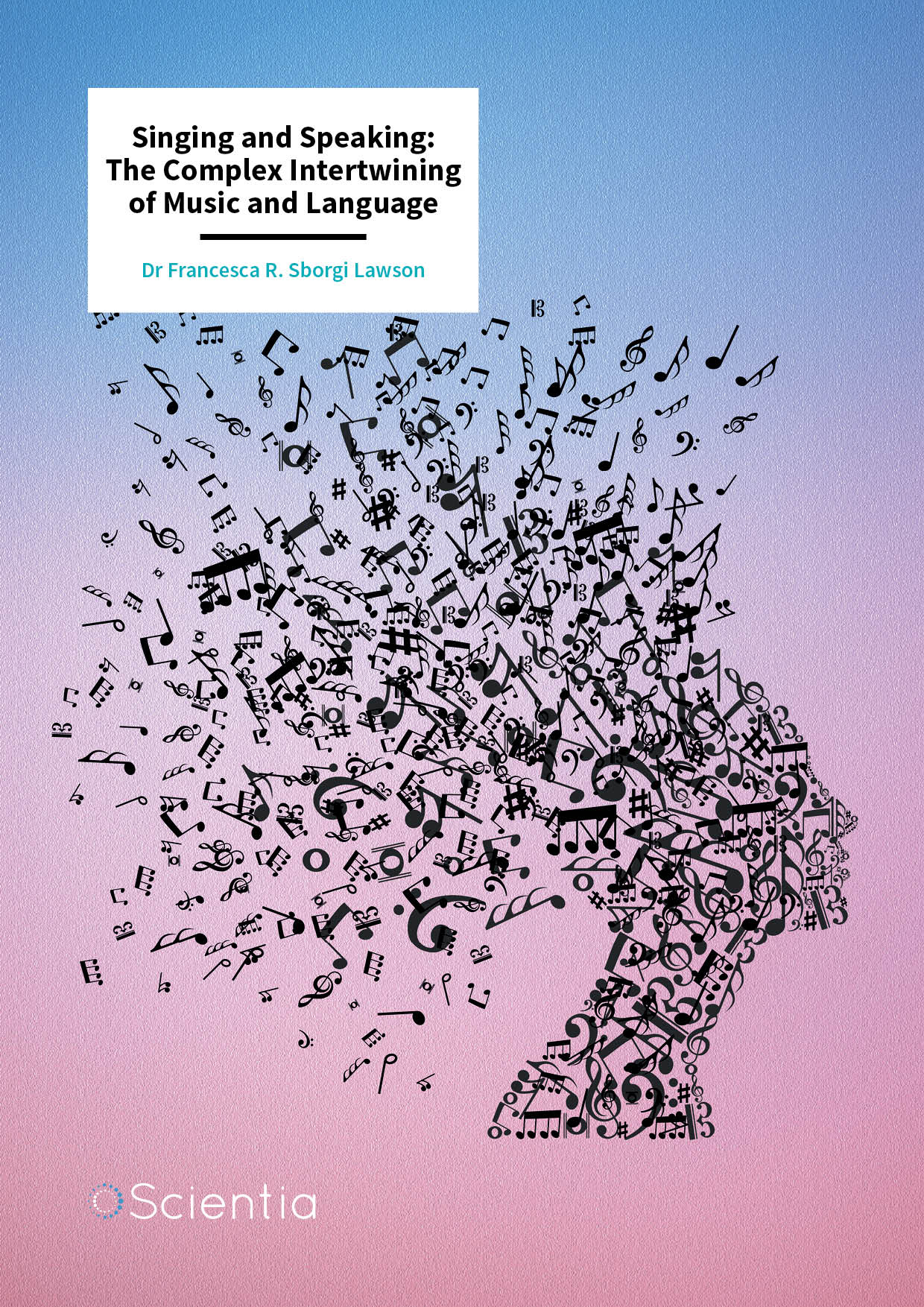 Dr Francesca Lawson – Singing and Speaking: The Complex Intertwining of Music and Language