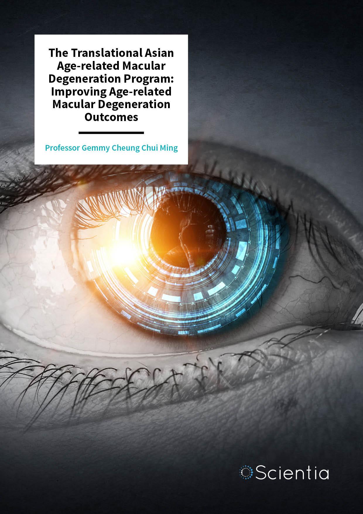 Professor Gemmy Cheung – The Translational Asian Age-related Macular Degeneration Program: Improving Age-related Macular Degeneration Outcomes
