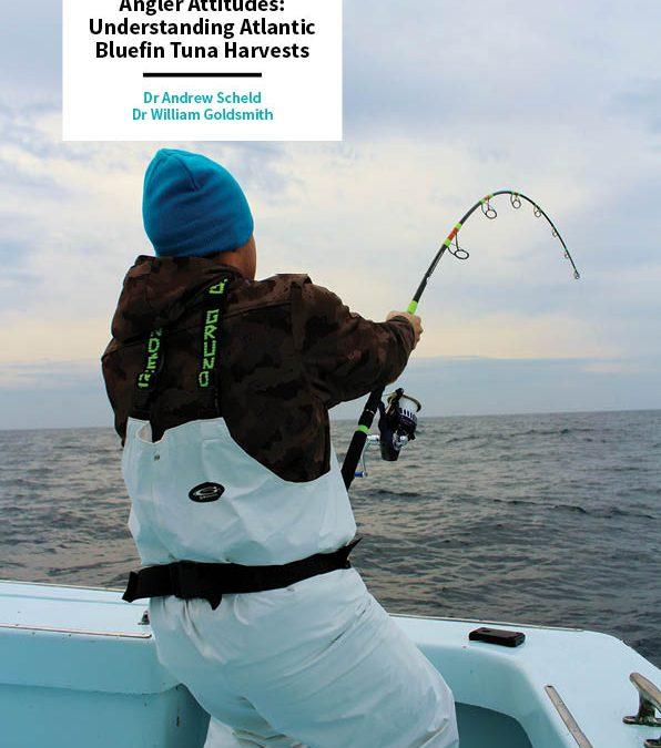 Dr Andrew Scheld | Dr William Goldsmith – Angler Attitudes: Understanding Atlantic Bluefin Tuna Harvests