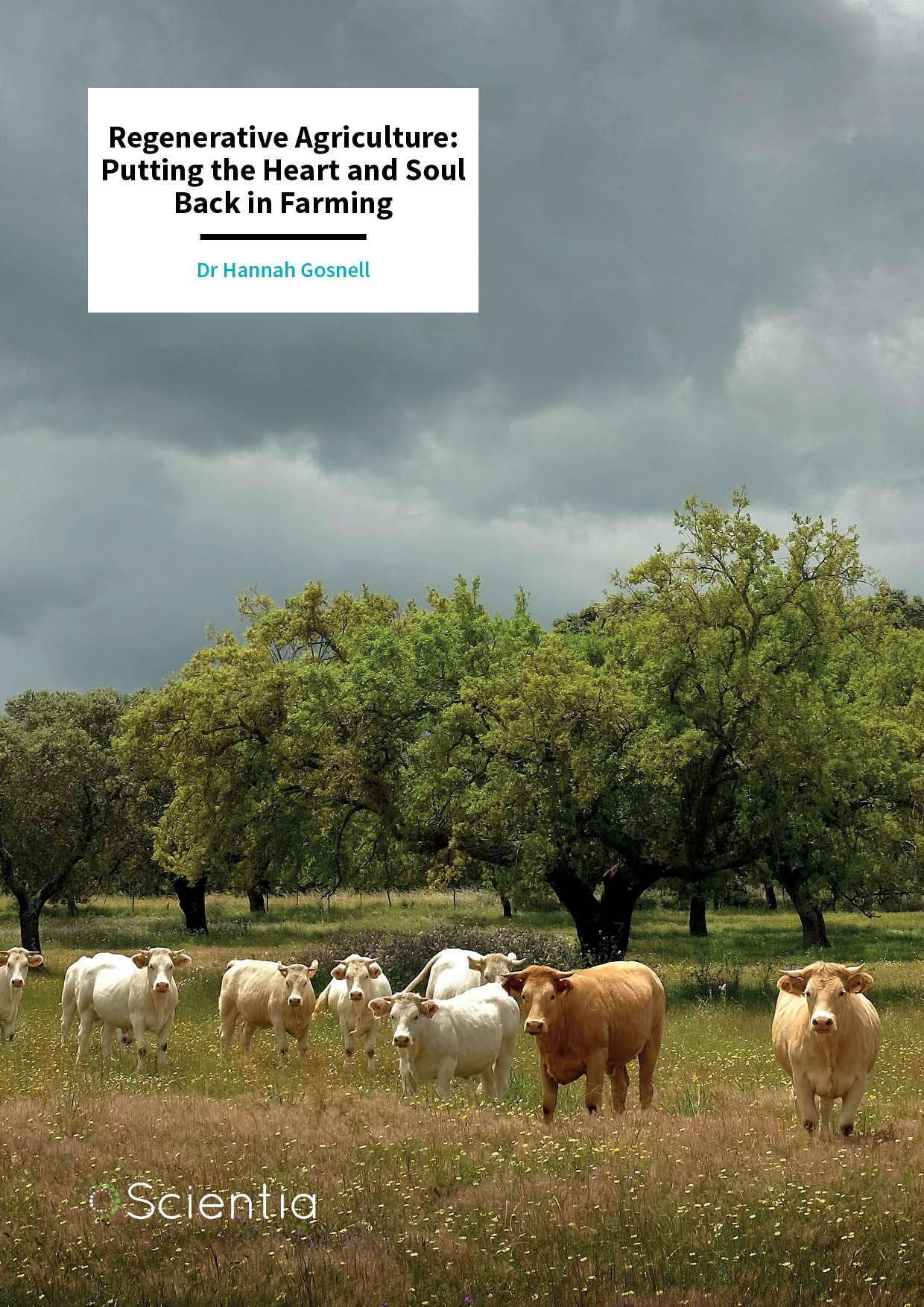 Dr Hannah Gosnell – Regenerative Agriculture: Putting the Heart and Soul Back in Farming
