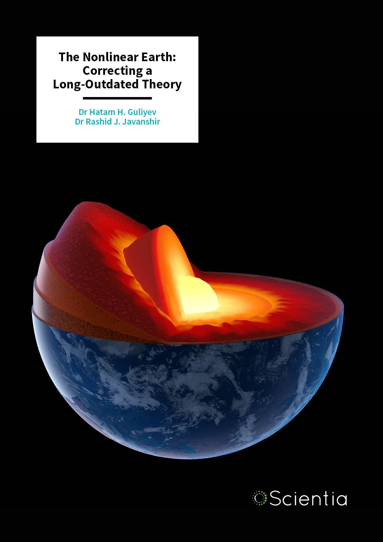 Dr Hatam Guliyev | Dr Rashid Javanshir – The Nonlinear Earth: Correcting a Long-Outdated Theory