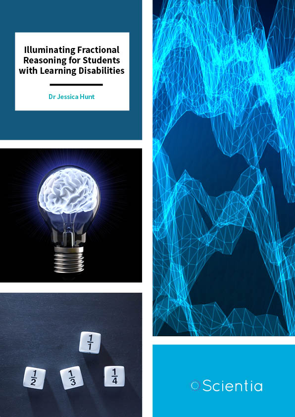 Dr Jessica Hunt – Illuminating Fractional Reasoning for Students with Learning Disabilities