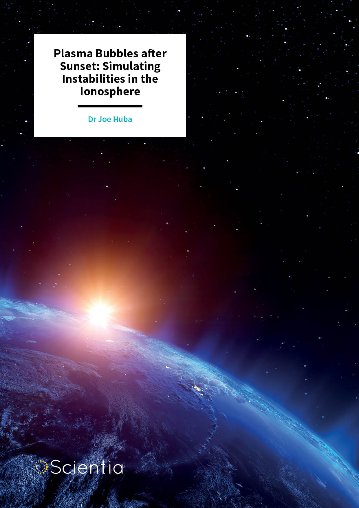 Dr Joe Huba – Plasma Bubbles after Sunset: Simulating Instabilities in the Ionosphere