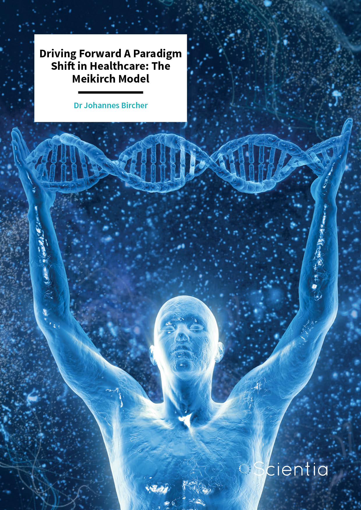 Dr Johannes Bircher – Driving Forward A Paradigm Shift in Healthcare: The Meikirch Model