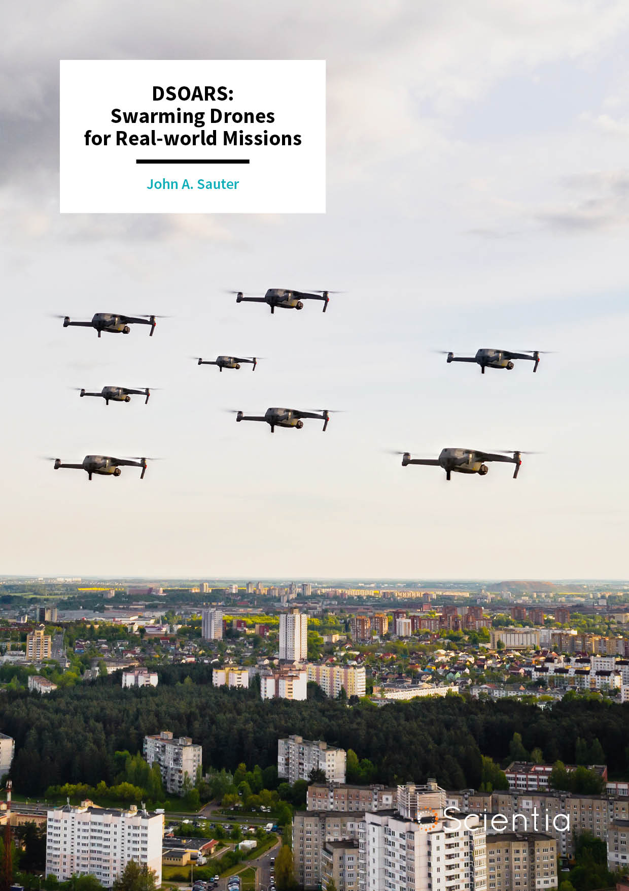 John Sauter – DSOARS: Swarming Drones for Real-world Missions