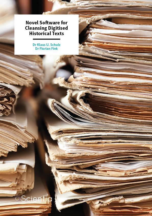 Dr Klaus Schulz | Dr Florian Fink – Novel Software for Cleansing Digitised Historical Texts