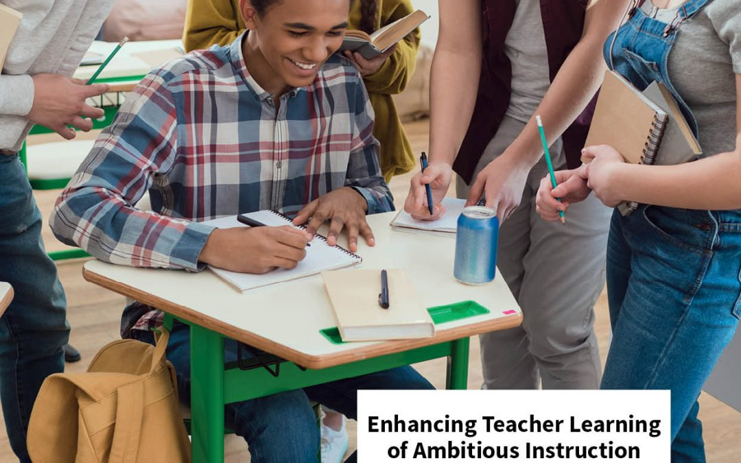 Enhancing Teacher Learning of Ambitious Instruction Through Collaborative Design