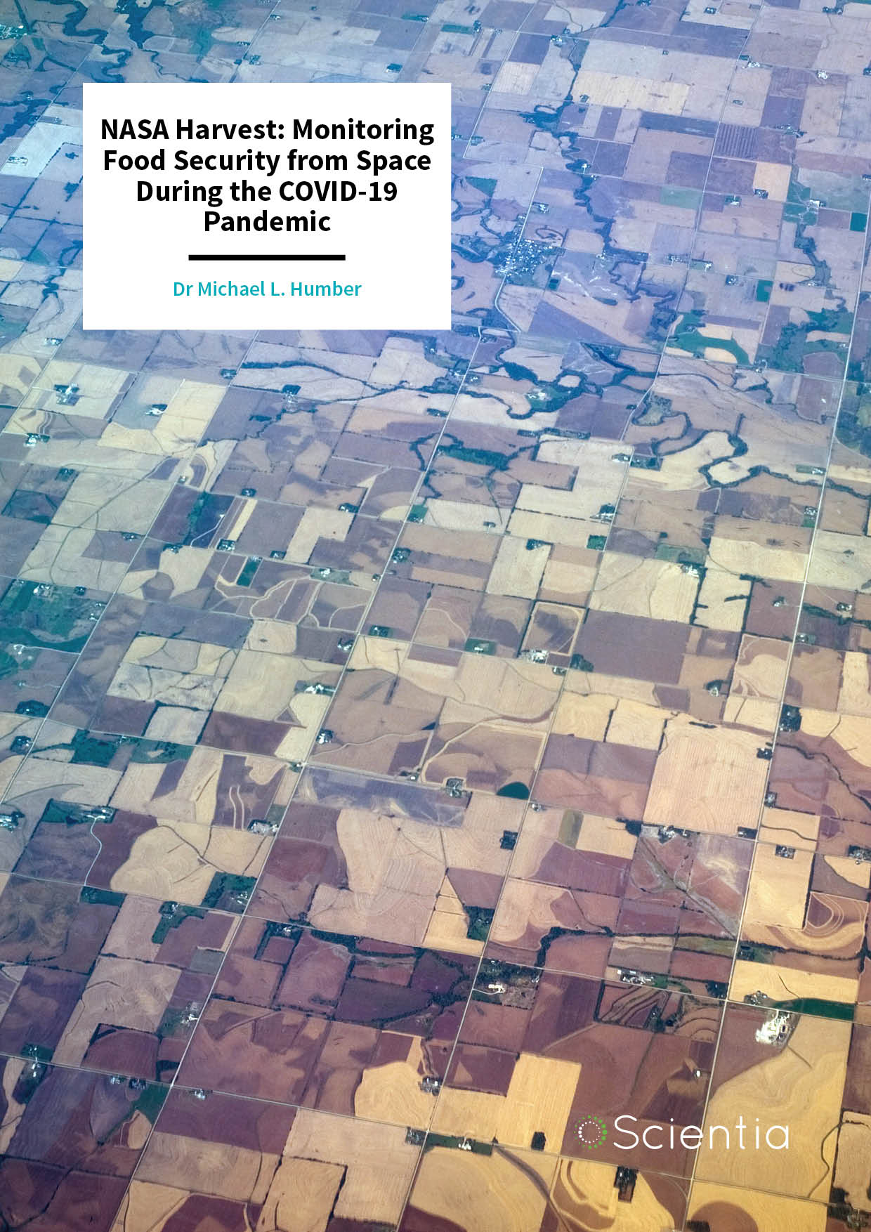 Dr Michael Humber – NASA Harvest: Monitoring Food Security from Space During the COVID-19 Pandemic