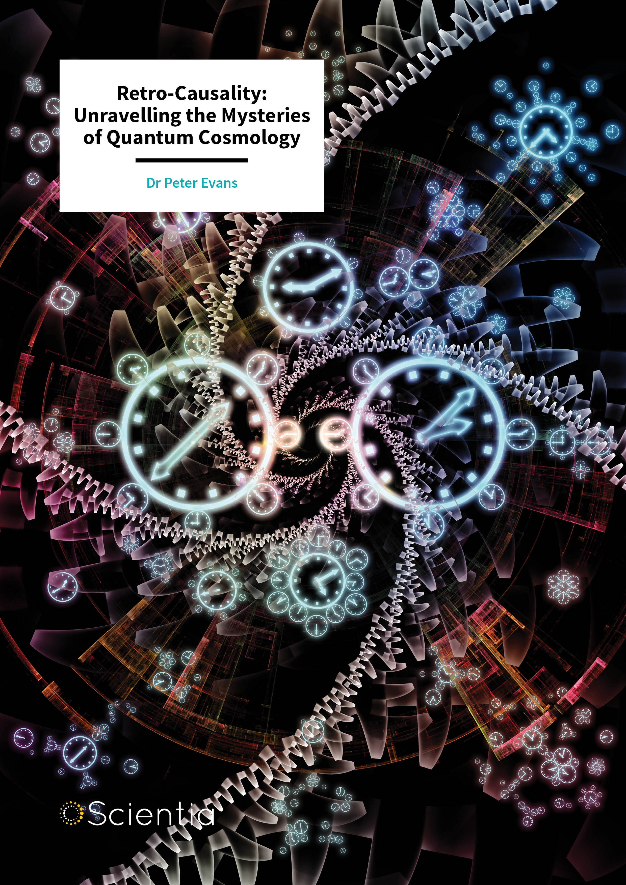 Dr Peter Evans – Retro-Causality: Unravelling the Mysteries of Quantum Cosmology