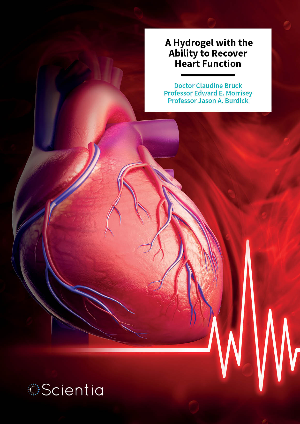Dr Claudine Bruck | Professor Edward Morrisey | Professor Jason Burdick – A Hydrogel with the Ability to Recover Heart Function