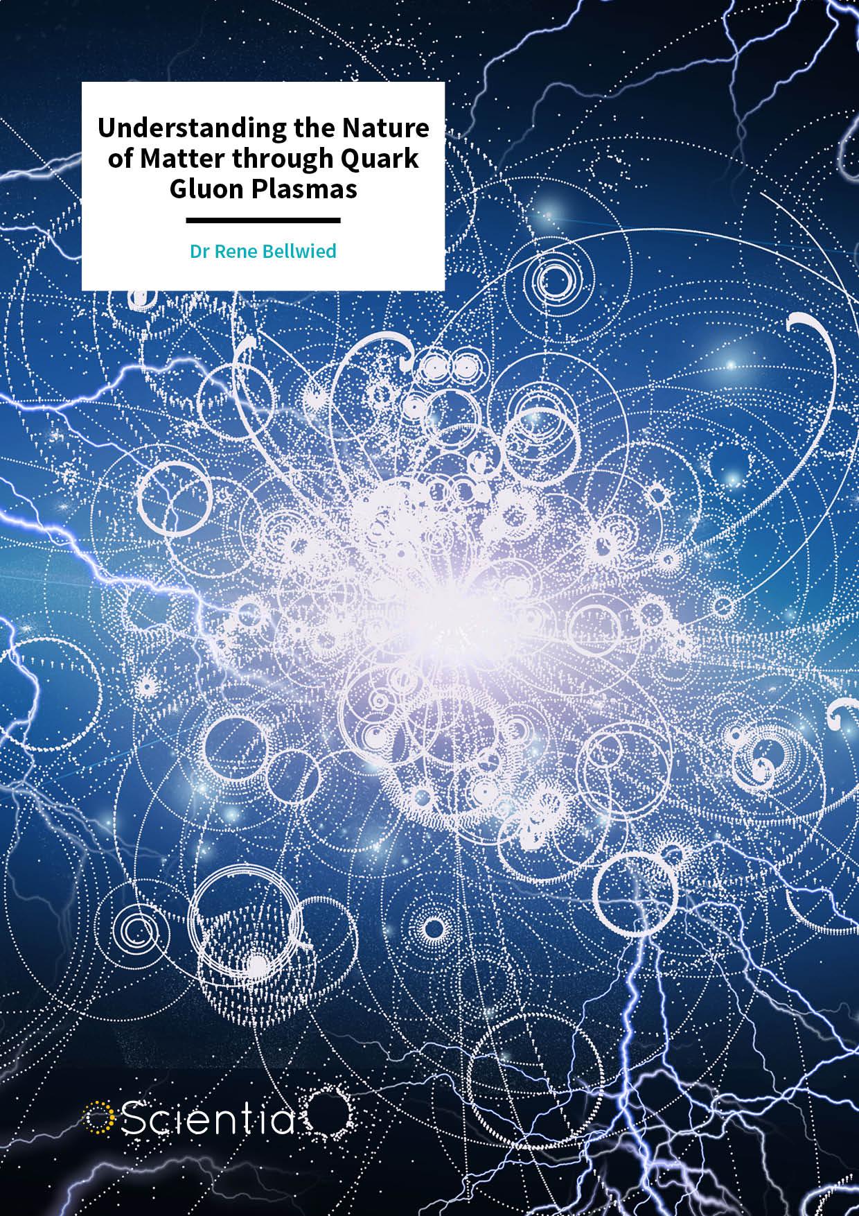 Dr Rene Bellwied – Understanding the Nature of Matter through Quark Gluon Plasmas