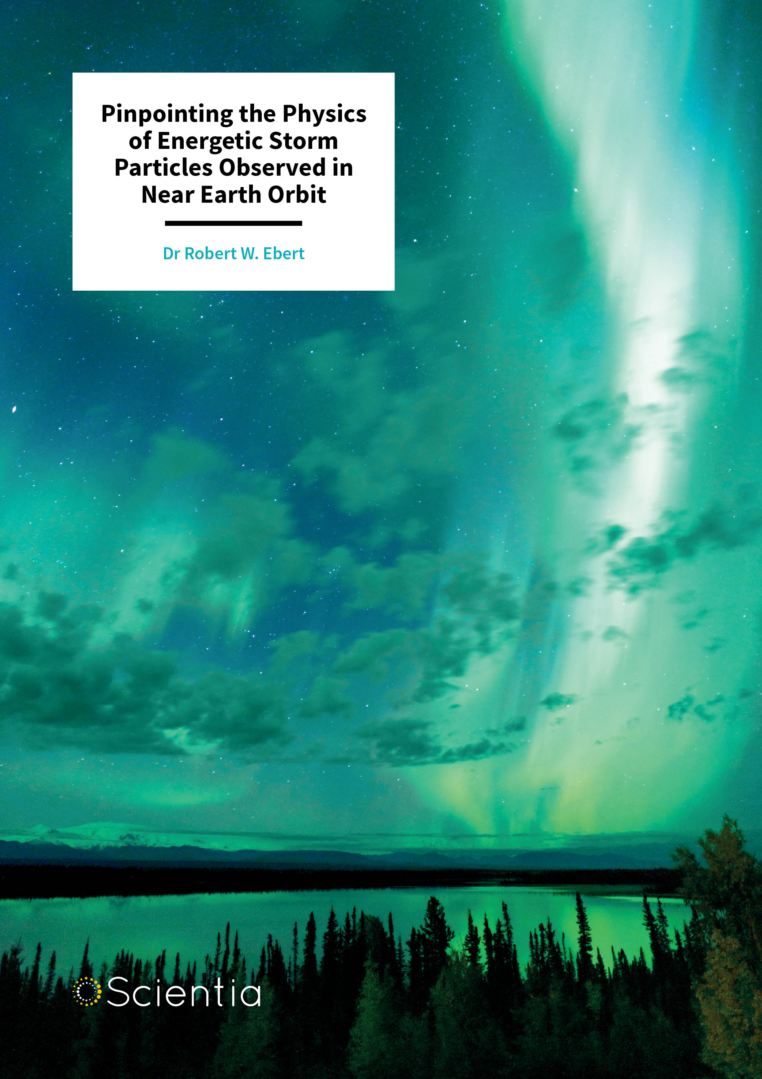 Dr Robert Ebert – Pinpointing the Physics of Energetic Storm Particles Observed in Near Earth Orbit