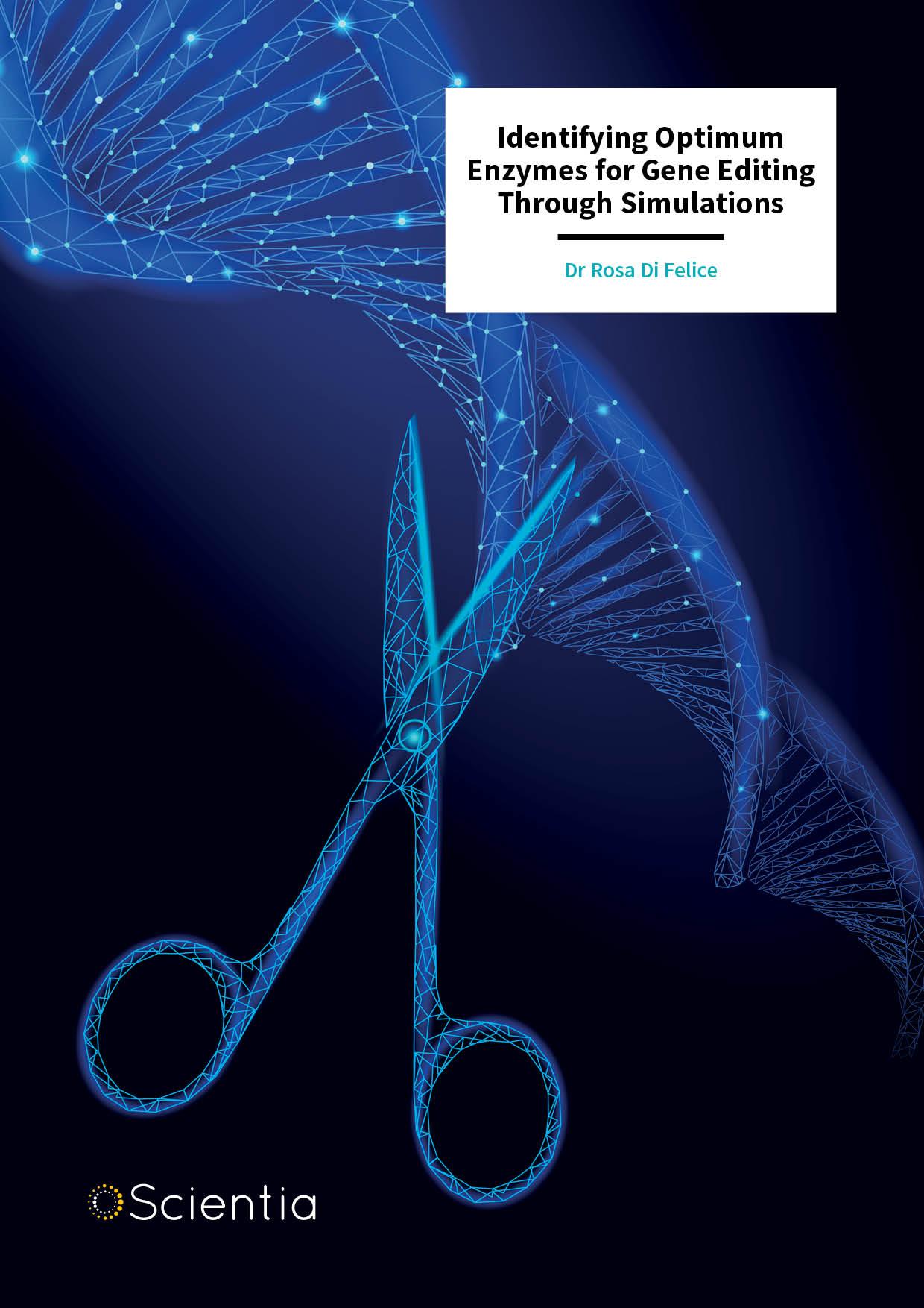 Dr Rosa Di Felice – Identifying Optimum Enzymes for Gene Editing Through Simulations