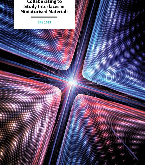 SFB 1083 – Collaborating to Study Interfaces in Miniaturised Materials