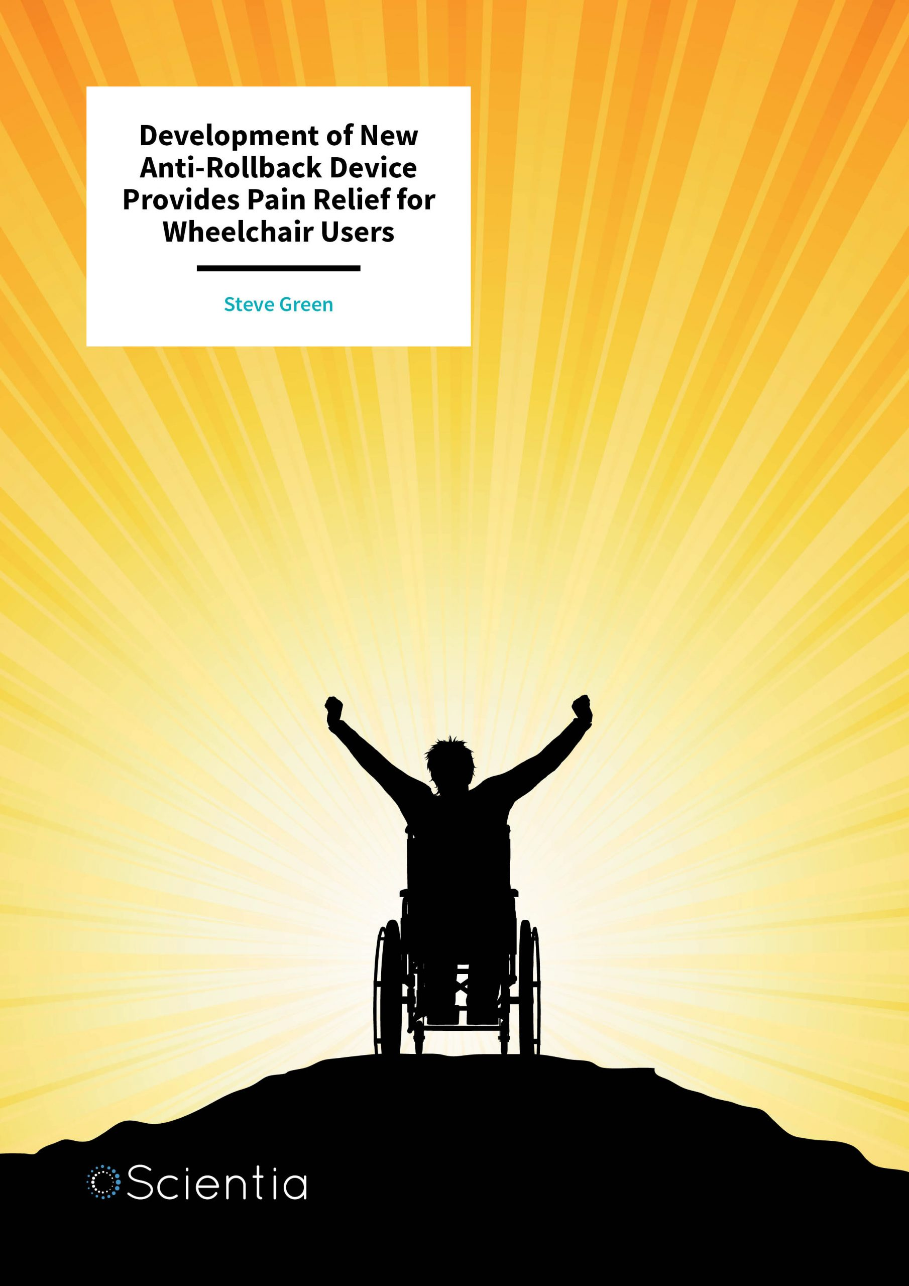 Steve Green – Development of New Anti-Rollback Device Provides Pain Relief for Wheelchair Users