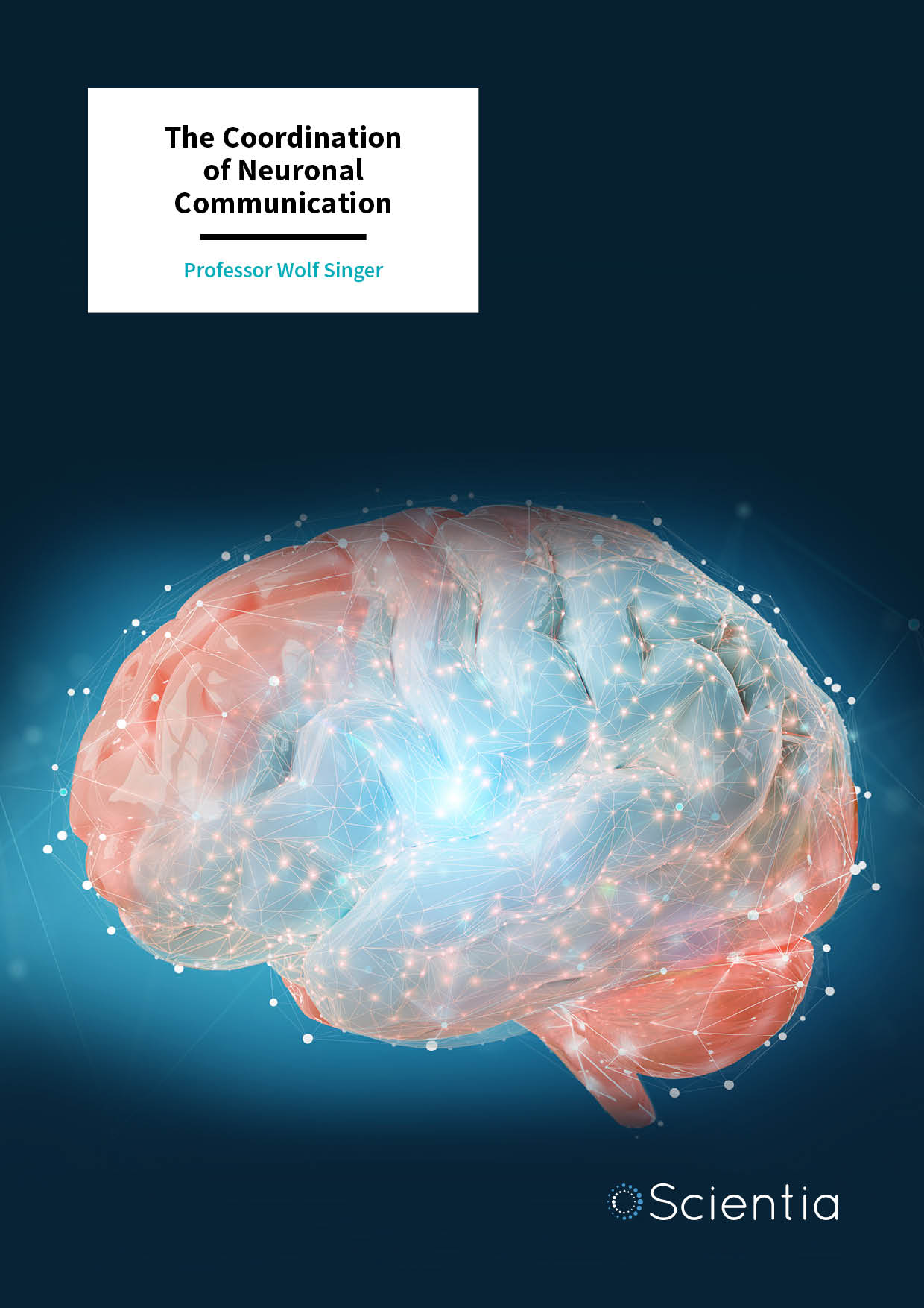 Professor Wolf Singer – The Coordination of Neuronal Communication