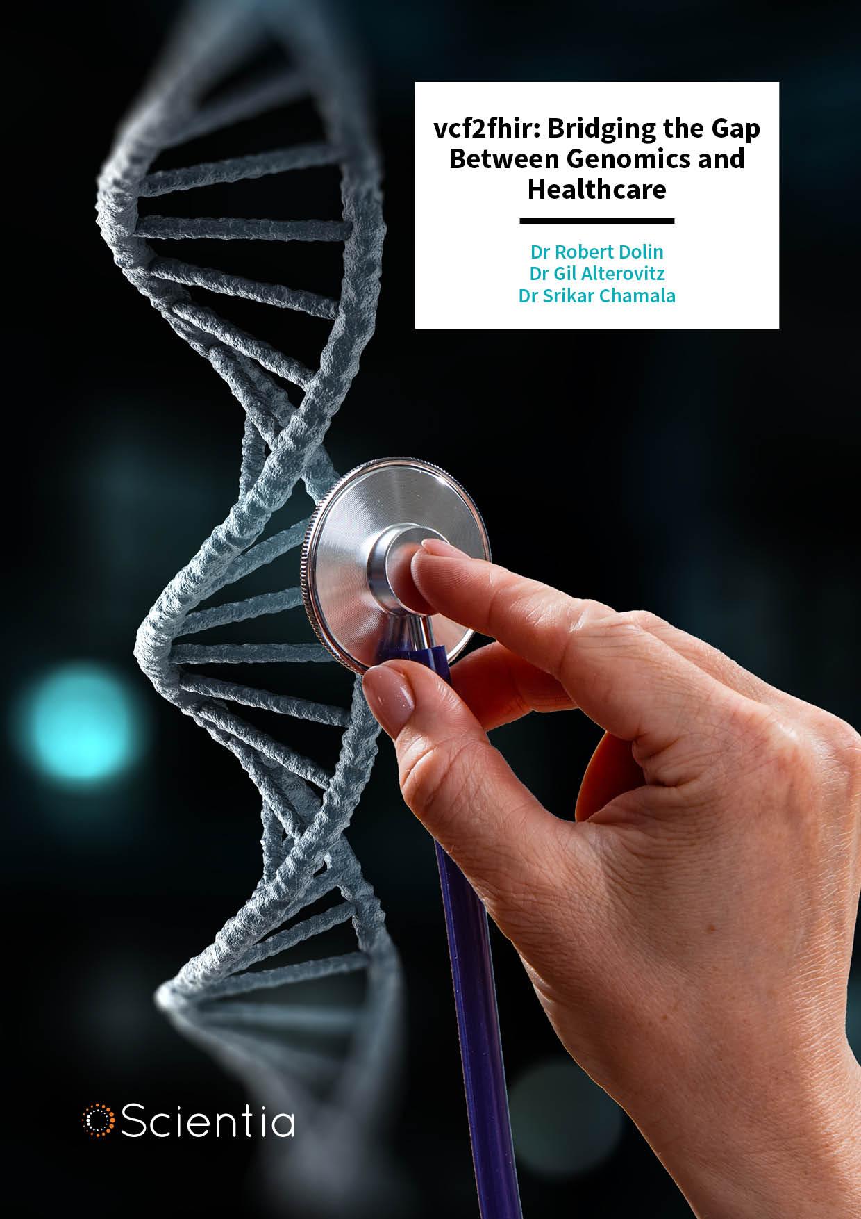 Dr Robert Dolin | Dr Srikar Chamala | Dr Gil Alterovitz – vcf2fhir: Bridging the Gap Between Genomics and Healthcare